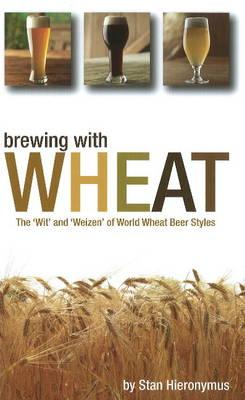 Brewing With Wheat By Hieronymus, Stan